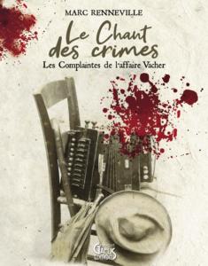 Le Chant des crimes-Les Complaintes de l'affaire Vacher-Marc Renneville-Gaelis-editions