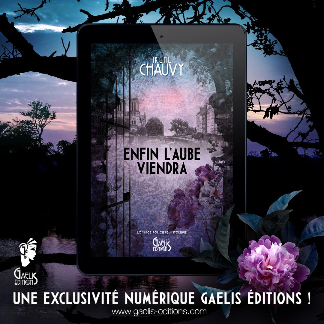 Enfin l'Aube viendra-Irène Chauvy-Gaelis- Editions